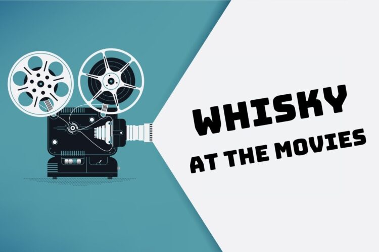 ウイスキーが登場する映画